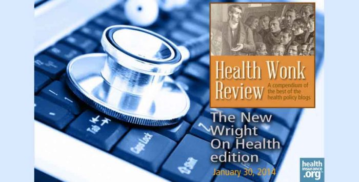 Health Wonk Review for January 30, 2014