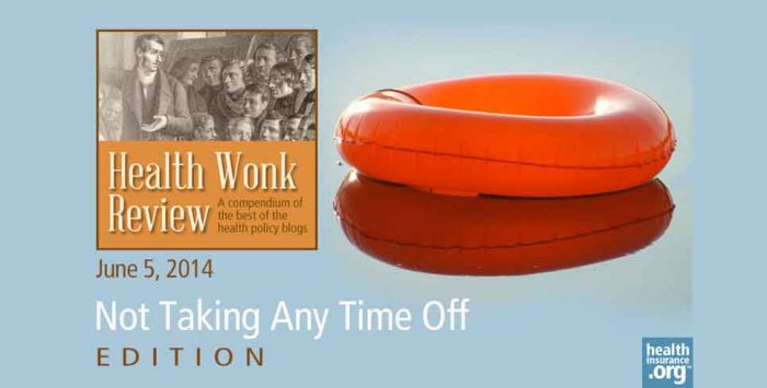 Health Wonk Review for June 5, 2014