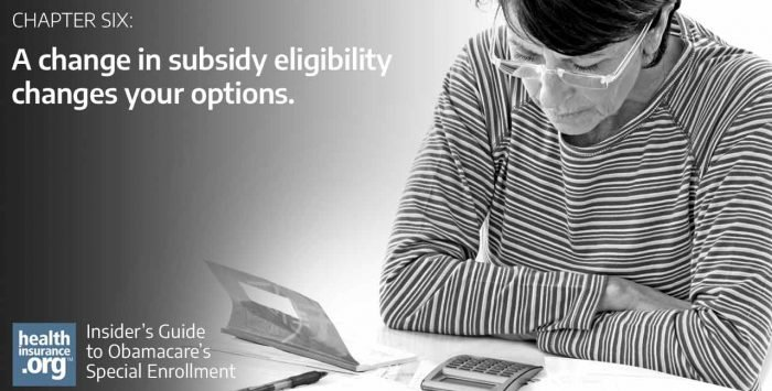 A change in subsidy eligibility changes your options
