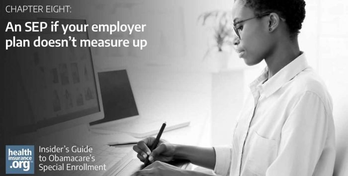 An SEP if your employer plan doesn't measure up